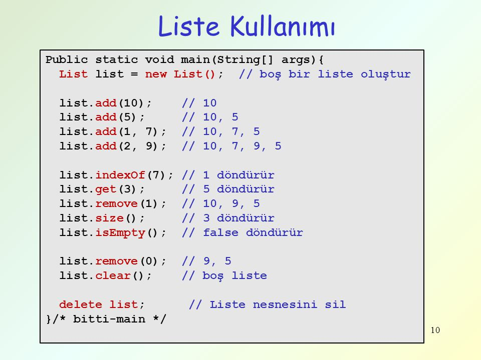 Liste Kullanımı Public static void main(String[] args){